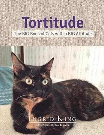9781633532939-1633532933-Tortitude: The BIG Book of Cats with a BIG Attitude