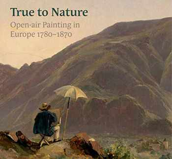 9781911300786-1911300784-True to Nature: Open-air Painting in Europe 1780–1870