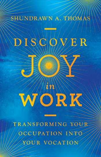 9780830845743-0830845747-Discover Joy in Work: Transforming Your Occupation into Your Vocation