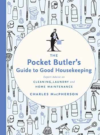 9780147530882-0147530881-The Pocket Butler's Guide to Good Housekeeping: Expert Advice on Cleaning, Laundry and Home Maintenance