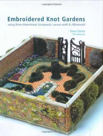 9780713489668-0713489669-Embroidered Knot Gardens: Using Three-Dimensional Stumpwork, Canvas Work & Ribbonwork
