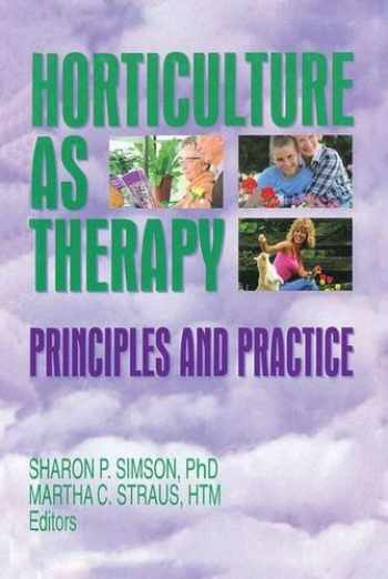 9781560228592-1560228598-Horticulture as Therapy: Principles and Practice