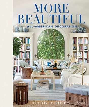 9780847862269-0847862267-More Beautiful: All-American Decoration