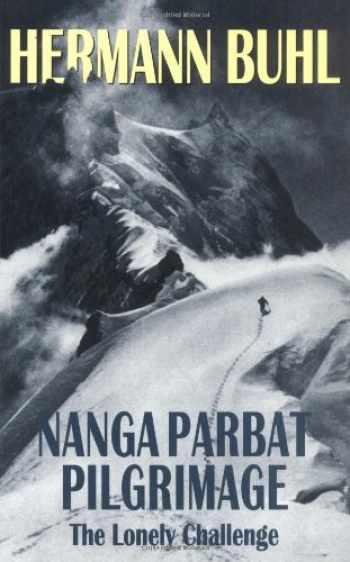 9780898866100-0898866103-Nanga Parbat Pilgrimage: The Lonely Challenge