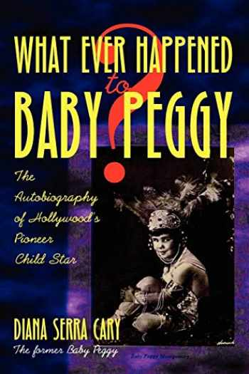 9781593933104-159393310X-Whatever Happened to Baby Peggy?
