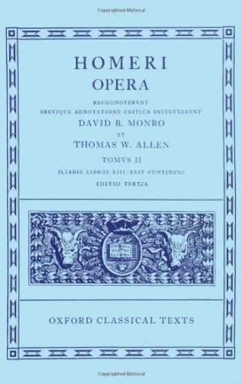 9780198145295-0198145292-Iliad, Books 13-24 (Oxford Classical Texts: Homeri Opera, Vol. 2) (v. 2)