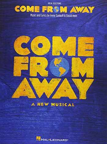 9781540006981-1540006980-Come from Away: A New Musical Vocal Line with Piano Accompaniment