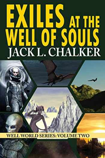 9781612421889-1612421881-Exiles at the Well of Souls (Well World Saga: Volume 2)