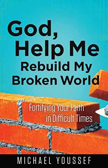 9780736955836-0736955836-God, Help Me Rebuild My Broken World: Fortifying Your Faith in Difficult Times (Leading the Way Through the Bible)