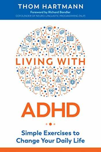 9781620559000-1620559005-Living with ADHD: Simple Exercises to Change Your Daily Life