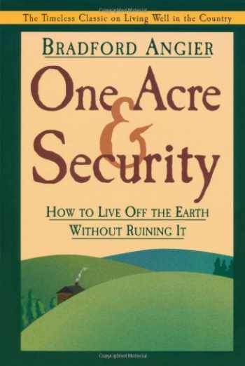 9781572233942-157223394X-One Acre and Security: How to Live Off the Earth Without Ruining It