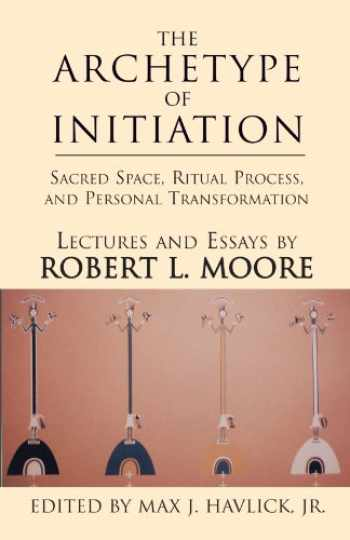9780738847641-073884764X-The Archetype of Initiation