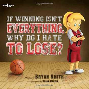 9781934490853-1934490857-If Winning Isn't Everything, Why Do I Hate to Lose?