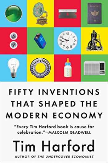 9780735216143-0735216142-Fifty Inventions That Shaped the Modern Economy
