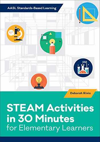9780838946800-0838946801-STEAM Activities in 30 Minutes for Elementary Learners (AASL Standards-Based Learning)