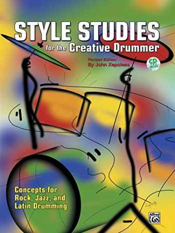 9780757910760-0757910769-Style Studies for the Creative Drummer: Concepts for Rock, Jazz, and Latin Drumming, Book & Online Audio