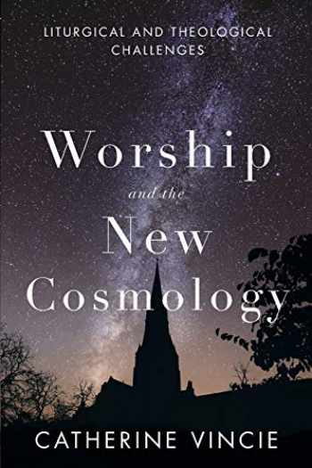 9780814682722-0814682723-Worship and the New Cosmology: Liturgical and Theological Challenges