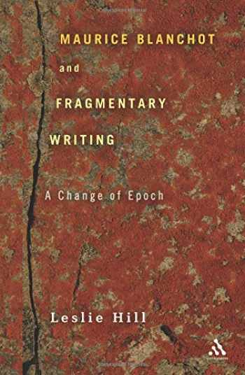 9781441166227-144116622X-Maurice Blanchot and Fragmentary Writing: A Change of Epoch