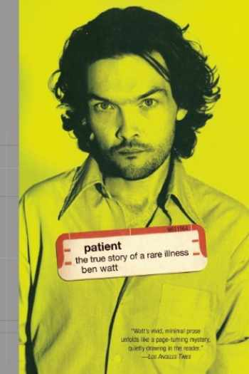 9780802135834-0802135838-Patient: The True Story of a Rare Illness