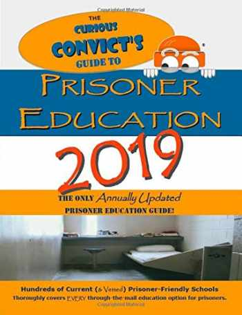 9781727283150-1727283155-The Curious Convict's Guide to Prisoner Education | 2019: The Only Annually Updated Prisoner Education Guide