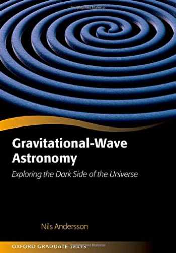 9780198568032-0198568037-Gravitational-Wave Astronomy: Exploring the Dark Side of the Universe (Oxford Graduate Texts)
