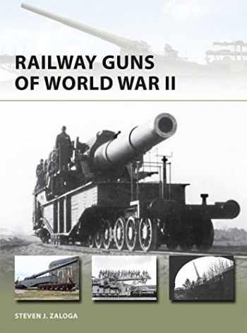 9781472810687-1472810686-Railway Guns of World War II (New Vanguard)