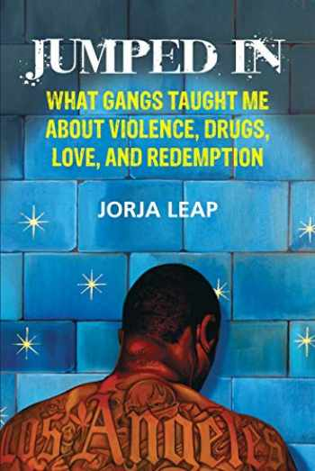 9780807044810-0807044814-Jumped In: What Gangs Taught Me about Violence, Drugs, Love, and Redemption