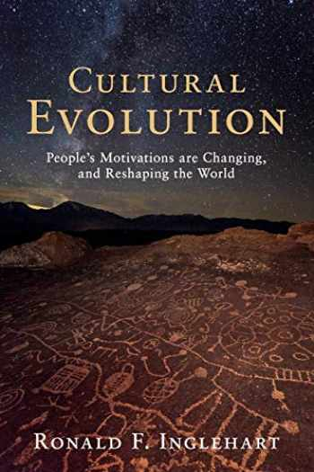 9781108464772-1108464777-Cultural Evolution: People's Motivations are Changing, and Reshaping the World
