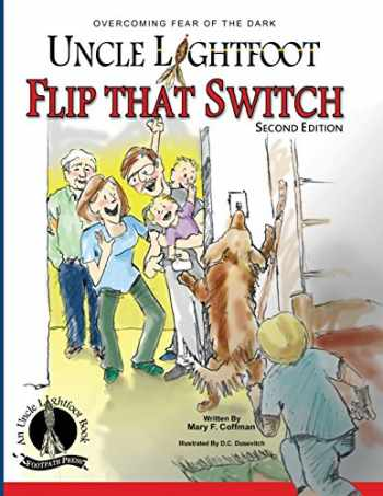 9780982168653-0982168659-Uncle Lightfoot, Flip That Switch: Overcoming Fear of the Dark (Second Edition)