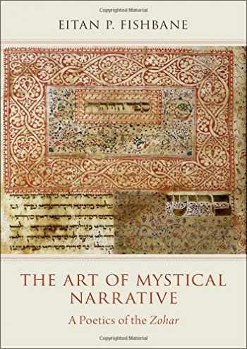 9780199948635-0199948631-The Art of Mystical Narrative: A Poetics of the Zohar