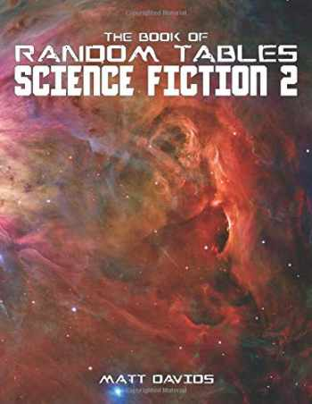 9781952089015-1952089018-The Book of Random Tables: Science Fiction: 25 Tabletop Role-Playing Game Random Tables