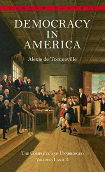 9780553214642-0553214640-Democracy in America: The Complete and Unabridged Volumes I and II (Bantam Classics)