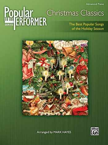 9780739082881-0739082884-Popular Performer -- Christmas Classics: The Best Popular Songs of the Holiday Season (Popular Performer Series)
