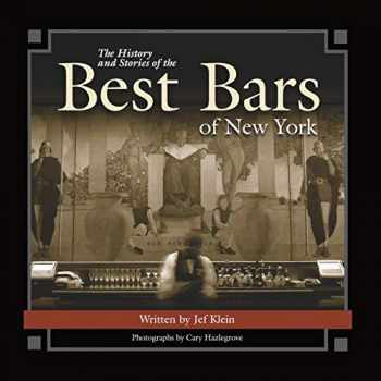 9781620458525-1620458527-The History and Stories of the Best Bars of New York (Historic Photos)