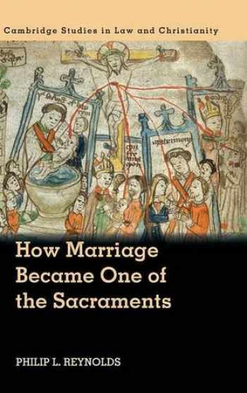 9781107146150-1107146151-How Marriage Became One of the Sacraments: The Sacramental Theology of Marriage from its Medieval Origins to the Council of Trent (Law and Christianity)