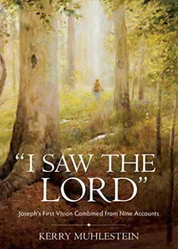 """9781629727554-1629727555-""""I Saw the Lord"""" : Joseph's First Vision Combined from Nine Accounts"""