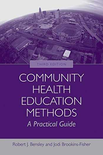9780763755331-0763755338-Community Health Education Methods: A Practical Guide: A Practical Guide