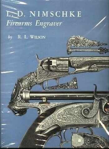 9781884849022-1884849024-L. D. Nimschke: Firearms Engraver