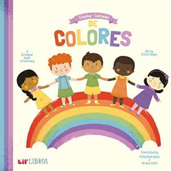 9781947971288-194797128X-Singing - Cantando De Colores: A Bilingual Book of Harmony (English and Spanish Edition)