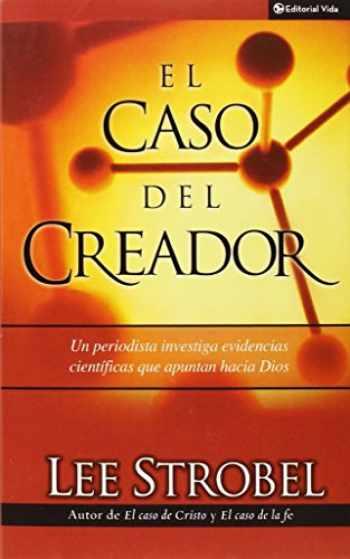 9780829743661-0829743669-El Caso Del Creador (The Case for Creator: A Journalist Investigates Scientific Evidence That Points Toward God) (Spanish Edition)