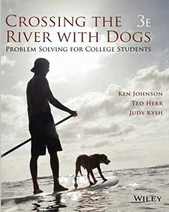 9781119441298-1119441293-Crossing the River with Dogs: Problem Solving for College Students 3e