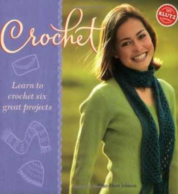 9781570548703-1570548706-Crochet: Learn to Crochet Six Great Projects (Klutz)