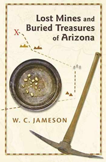 9780826344137-0826344135-Lost Mines and Buried Treasures of Arizona