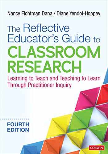 9781544352183-1544352182-The Reflective Educator′s Guide to Classroom Research: Learning to Teach and Teaching to Learn Through Practitioner Inquiry