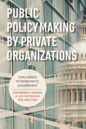 9780815728986-0815728980-Public Policymaking by Private Organizations: Challenges to Democratic Governance