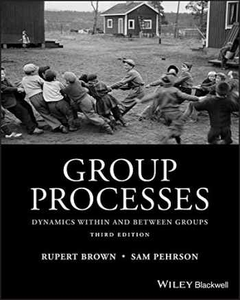 9781118719299-1118719298-Group Processes: Dynamics within and Between Groups