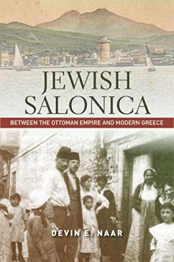 9781503600089-1503600084-Jewish Salonica: Between the Ottoman Empire and Modern Greece (Stanford Studies in Jewish History and Culture)