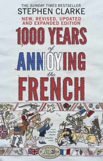9780552779937-0552779938-1000 Years of Annoying the French [Paperback] [Jan 01, 2012] STEPHEN CLARKE