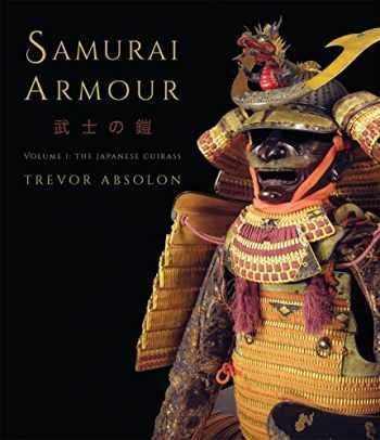 9781472807960-1472807960-Samurai Armour: Volume I: The Japanese Cuirass (General Military)