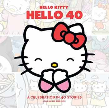 9781421571416-1421571412-Hello Kitty, Hello 40: A 40th Anniversary Tribute